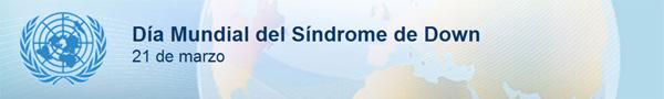 21 de marzo. Día Mundial del Síndrome de Down.