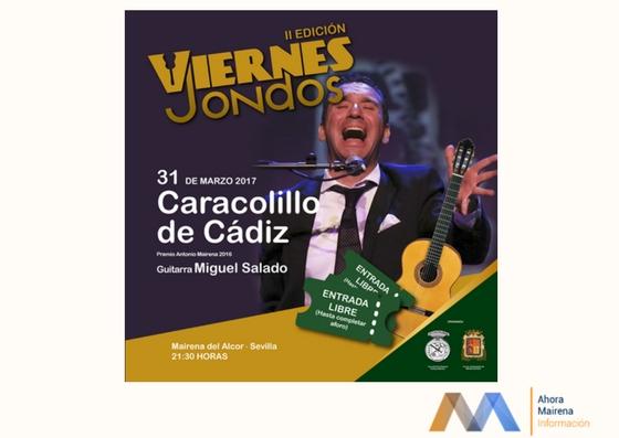 VIERNES DE JONDOS CON CARACOLILLO DE CÁDIZ Y MIGUEL SALADO